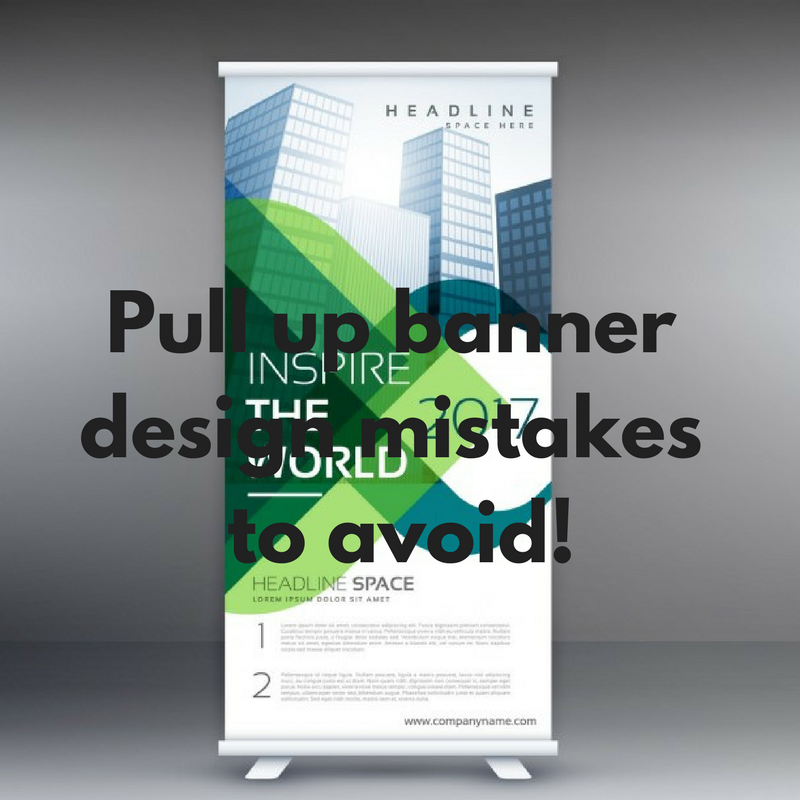 Pull up banner design mistakes to avoid